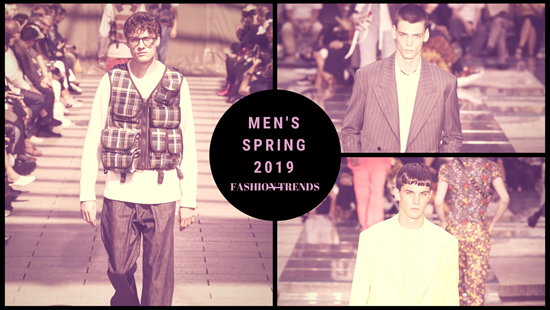An early look at Men's Spring 2019 fashion trends